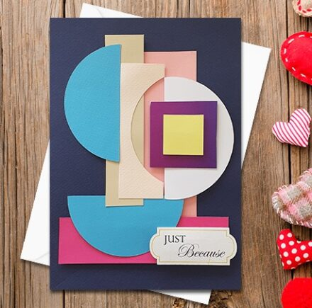 Just Because Card, 3d Card, Elegant Card, Geometric Shapes Card, Gift for friend